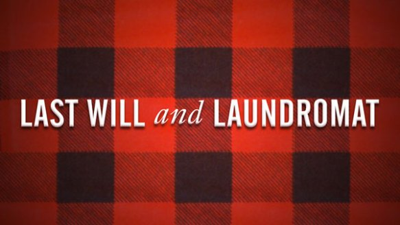 Last Will and Laundromat